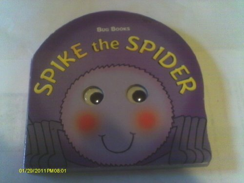 SPIKE THE SPIDER (BUG BOOKS)