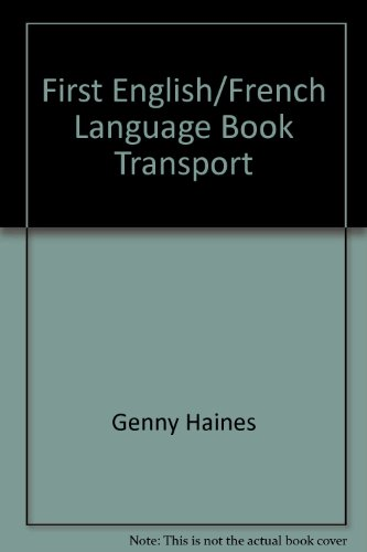 First English/French Language Book Transport By Genny Haines