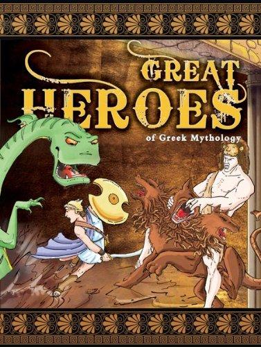 The Great Heroes of Greek Mythology