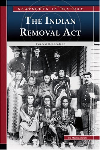 The Indian Removal ACT By Mark Stewart