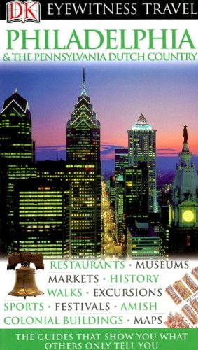 Philadelphia and the Pennsylvania Dutch Country By Richard Varr