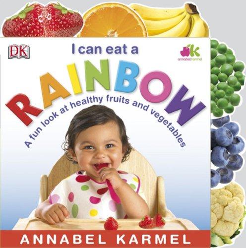 I Can Eat a Rainbow By Annabel Karmel