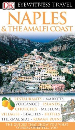 DK Eyewitness Travel Guide: Naples & the Amalfi Coast By DK Publishing