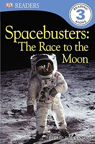 DK Readers L3: Spacebusters: The Race to the Moon By Philip Wilkinson