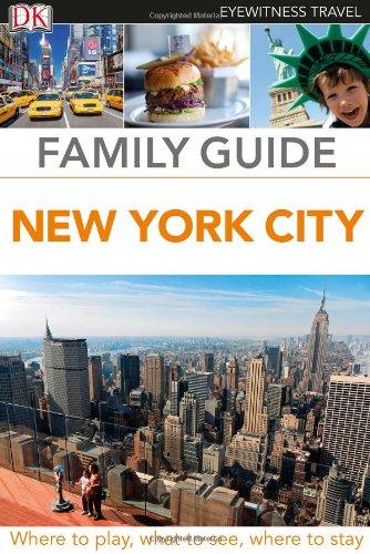 DK Eyewitness Travel Family Guide: New York City By Edited by Karen Faye D'Souza