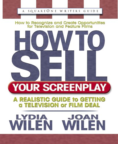 How to Sell Your Screenplay By Lydia Wilen