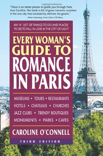 Every Woman's Guide to Romance in Paris By Caroline O'Connell (Caroline O'Connell)