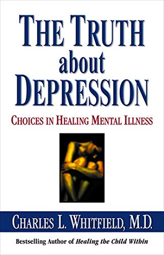 The Truth About Depression By Charles L. Whitfield