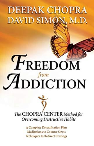 Freedom from Addiction By Dr. Deepak Chopra, MD