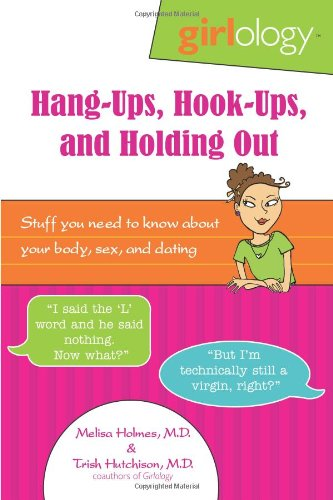 Hang-ups, Hook-ups, and Holding Out By Melisa Holmes