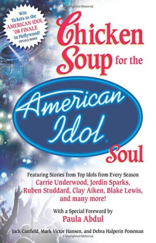 Chicken Soup for the American Idol Soul (Chicken Soup for the Soul (Paperback Health Communications))