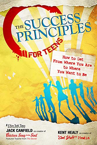 The Success Principles for Teens By Jack Canfield