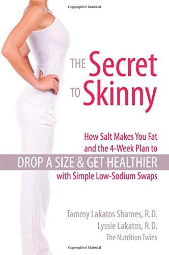 The Secret to Skinny By Tammy Lakatos Shames