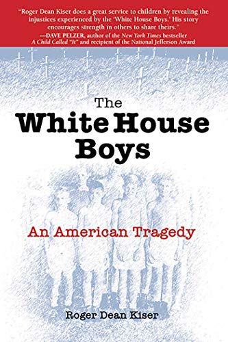 The White House Boys: An American Tragedy by Roger Dean Kiser