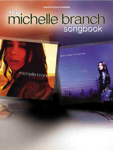 The Michelle Branch songbook : Piano, vocal, chords By Michelle Branch