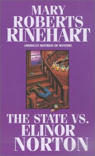 The State Vs. Elinor Norton By Mary Roberts Rinehart