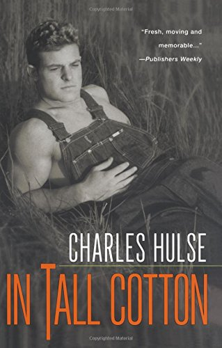 In Tall Cotton By Charles G. Hulse