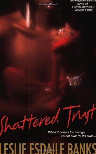 Shattered Trust By Leslie E. Banks