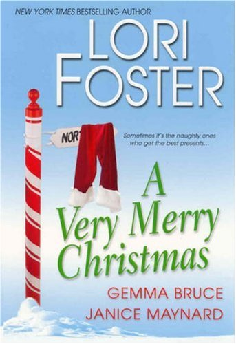 "A Very Merry Christmas: WITH ""Do You Hear What I Hear"" AND ""Bah Humbug, Baby"" AND ""By Firelight"" by Lori Foster"