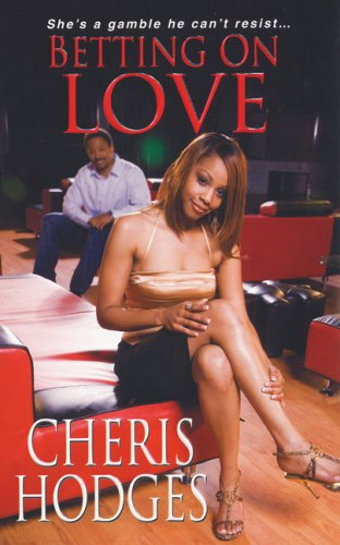Betting On Love By Cheris Hodges