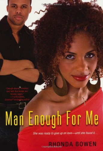 Man Enough For Me By Rhonda Bowen