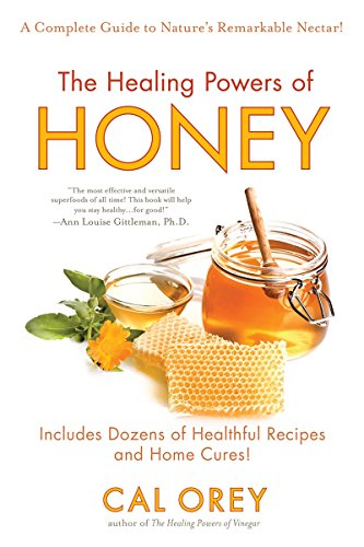 The Healing Powers of Honey By Cal Orey