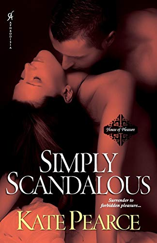Simply Scandalous (House of Pleasure) By Kate Pearce