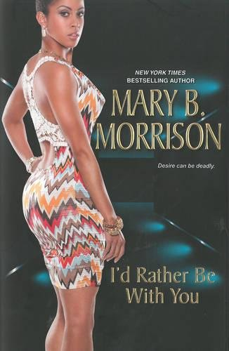 I'd Rather Be With You By Mary B. Morrison