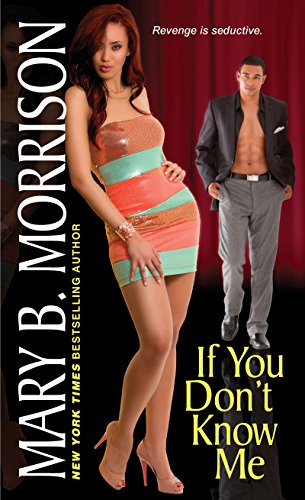 If You Don't Know Me By Mary B. Morrison