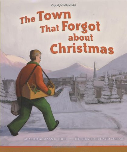 The Town That Forgot about Christmas By Susan K Leigh