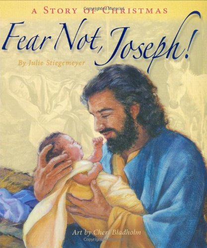 Fear Not, Joseph By Julie Stiegemeyer