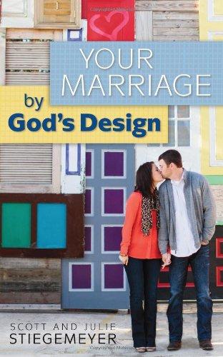 Your Marriage by God's Design By Scott Stiegemeyer