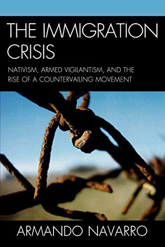 The Immigration Crisis By Armando Navarro