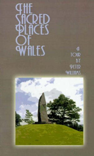 The Sacred Places of Wales By Peter N. Williams