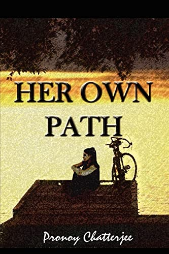 Her Own Path By Pronoy Chatterjee