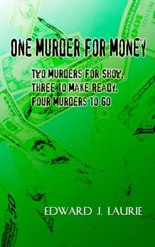 One Murder for Money By Edward J. Laurie