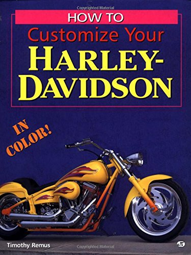 How to Customize Your Harley-Davidson in Color By Timothy Remus