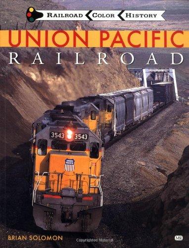 Union Pacific Railroad By Brian Solomon