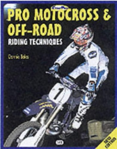 Pro Motocross and Off-road Riding Techniques By Donnie Bales