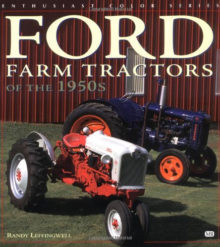 Ford Farm Tractors of the 1950s By Randy Leffingwell