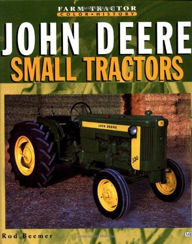 Small John Deere Tractors By Rod Beemer
