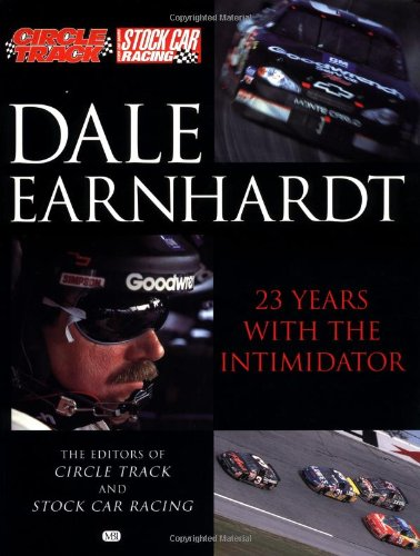 Dale Earnhardt: 23 Years with the Intimidator By Editors of Circle Track and Stock Car Racing
