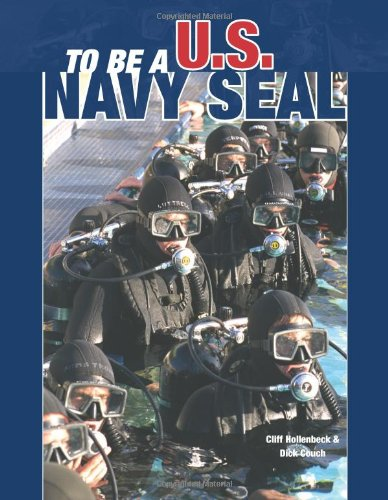 To Be a U. S. Navy Seal By Cliff Hollenbeck