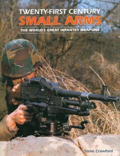 Twenty-First Century Small Arms By Steve Crawford