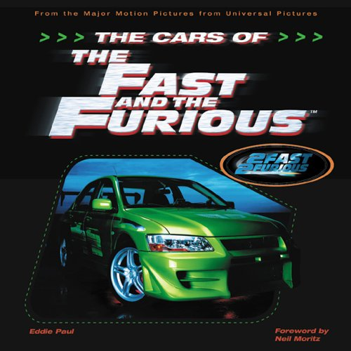 The Cars of the Fast and the Furious By Eddie Paul