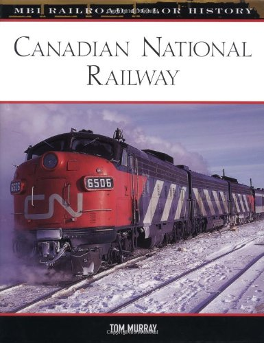 Canadian National Railway By Thomas Joseph Murray