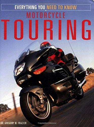 Motorcycle Touring By Gregory W. Frazier