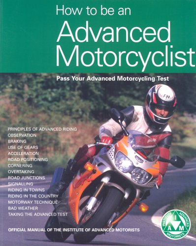 How to be an Advanced Motorcyclist By Iam (Eds)