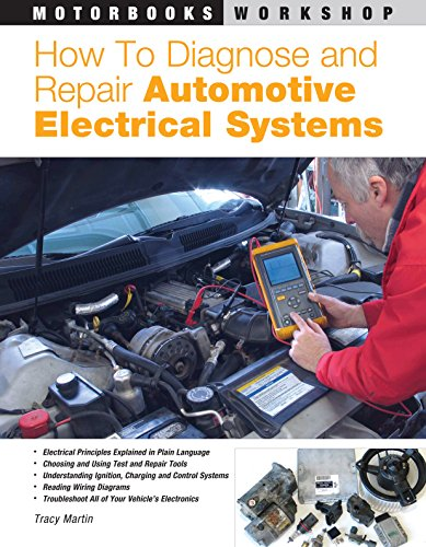 How to Diagnose and Repair Automotive Electrical Systems (Motorbooks Workshop) By Tracy Martin