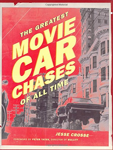 The Greatest Movie Car Chases of All Time By Jesse Crosse